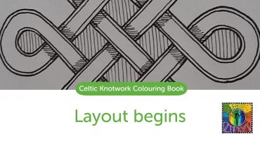 Progress report: Work on my Celtic knotwork colouring book begins!